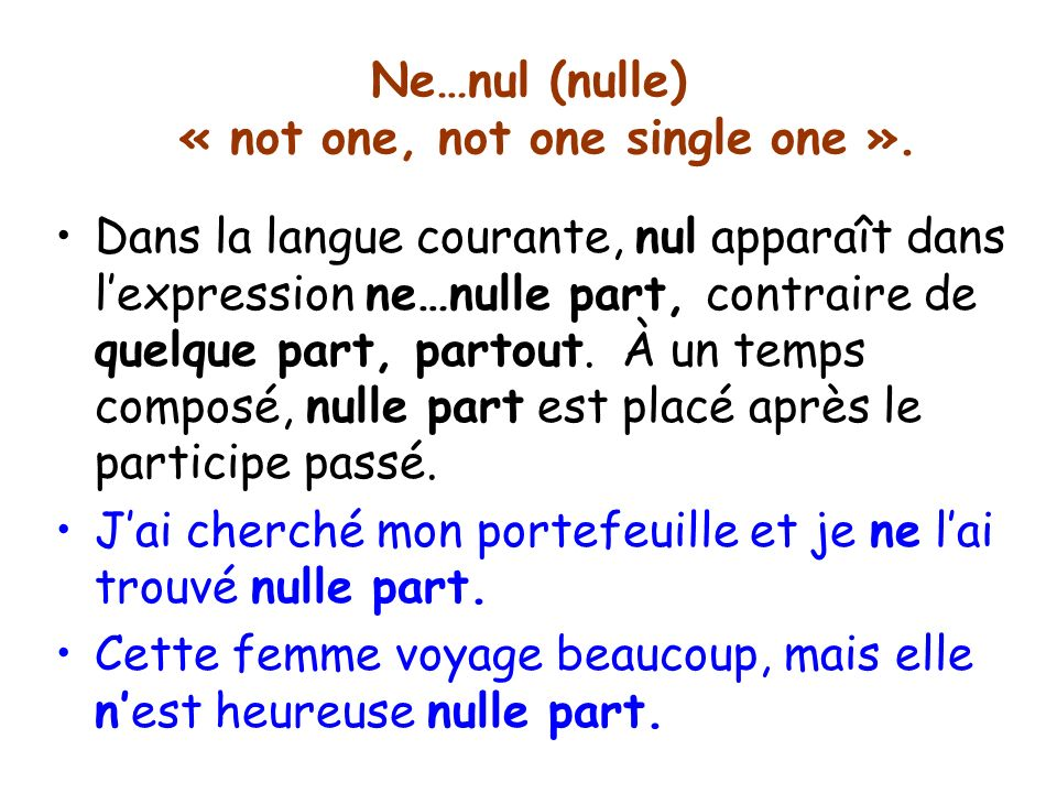 Ne…nul (nulle) « not one, not one single one ».