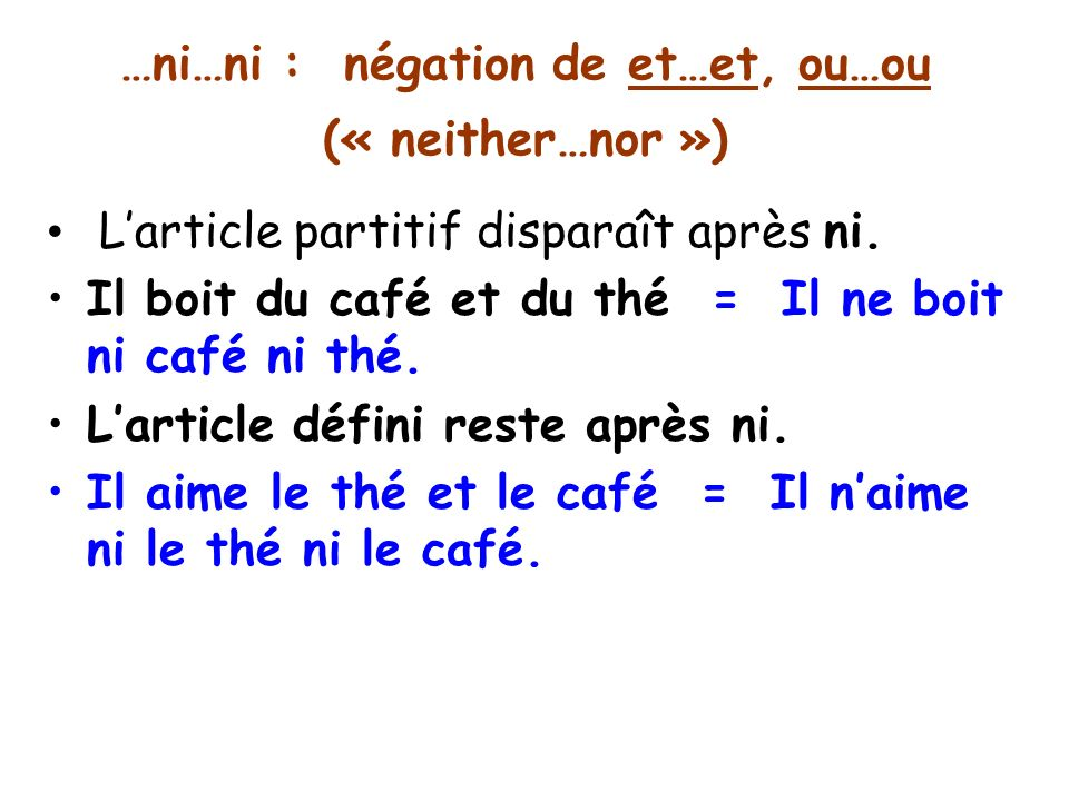 …ni…ni : négation de et…et, ou…ou (« neither…nor »)