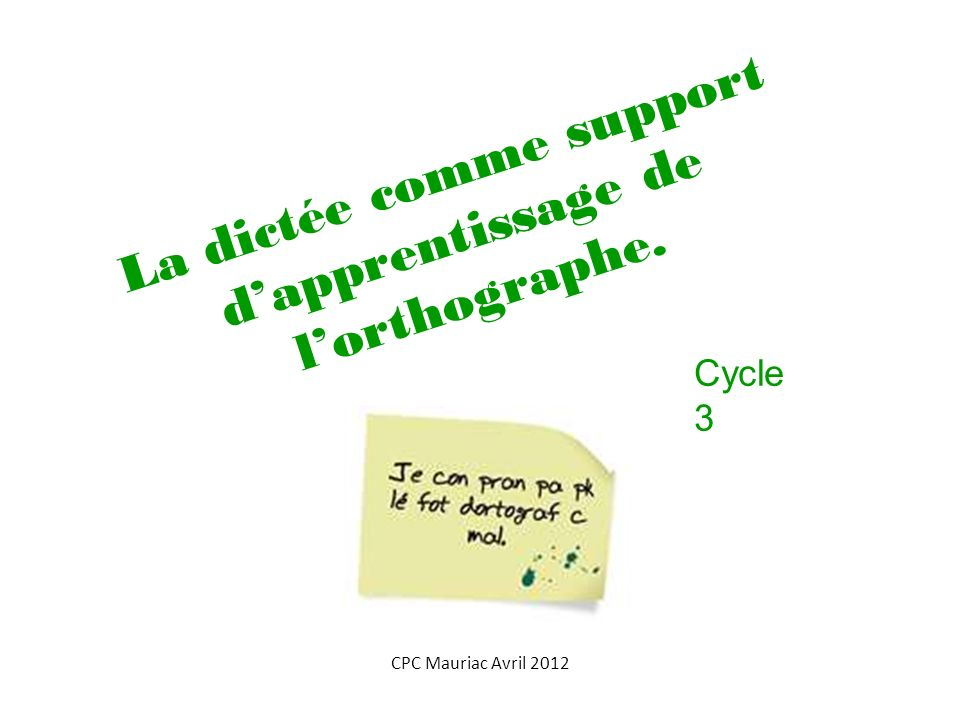 La dictée comme support d'apprentissage de l'orthographe.