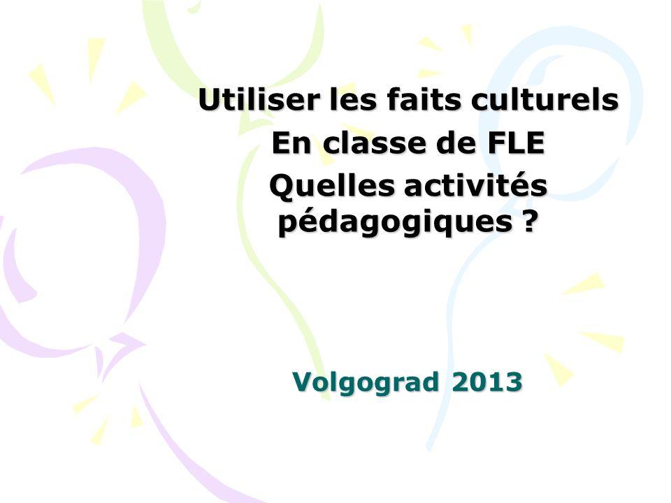 Utiliser les faits culturels Quelles activités pédagogiques