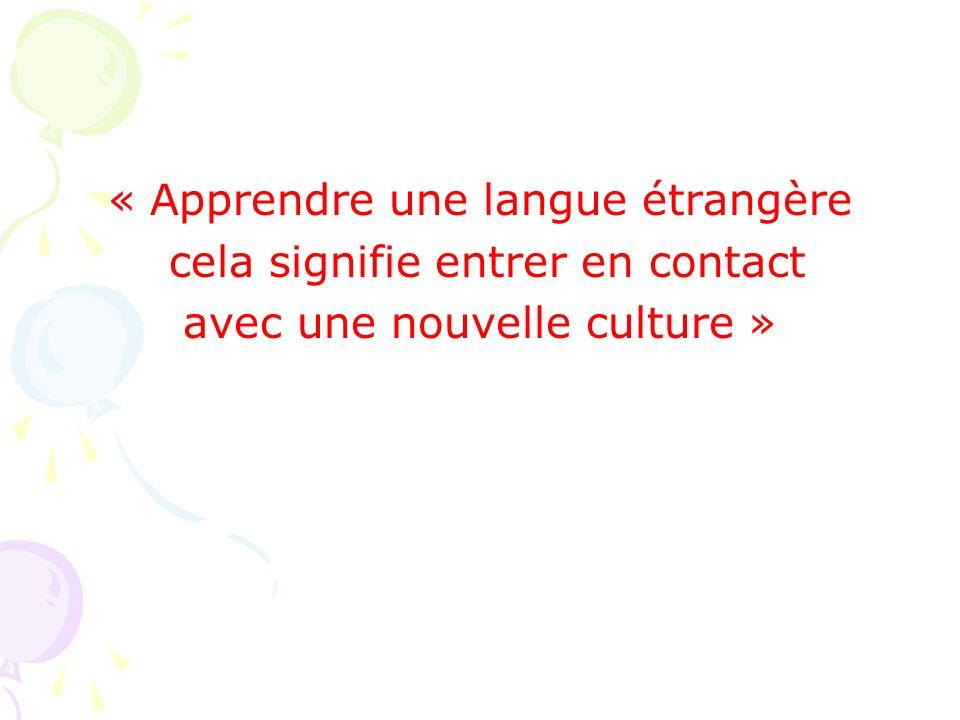 « Apprendre une langue étrangère cela signifie entrer en contact