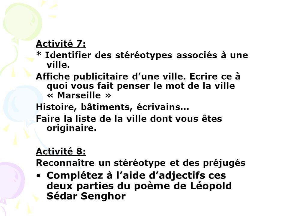 Activité 7: * Identifier des stéréotypes associés à une ville.