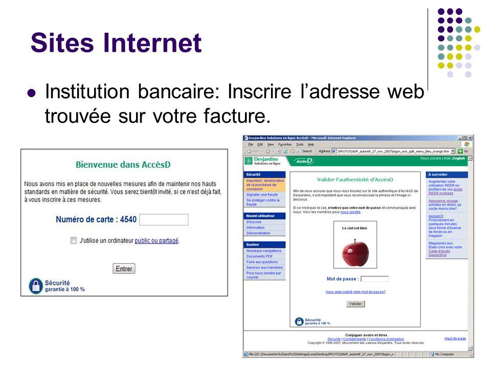 Sites Internet Institution bancaire: Inscrire l'adresse web trouvée sur votre facture.