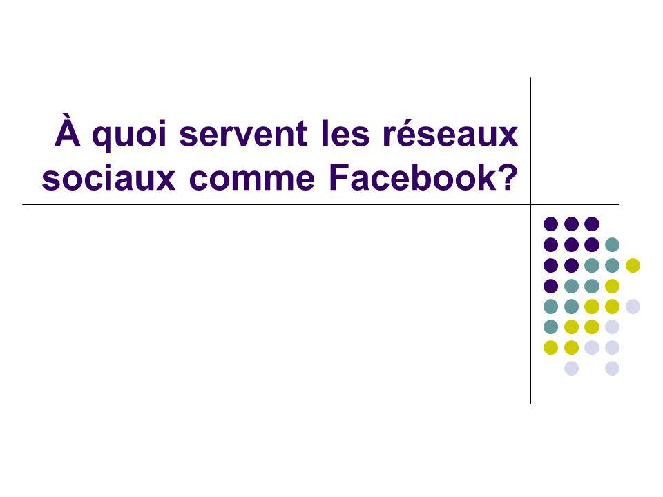 À quoi servent les réseaux sociaux comme Facebook