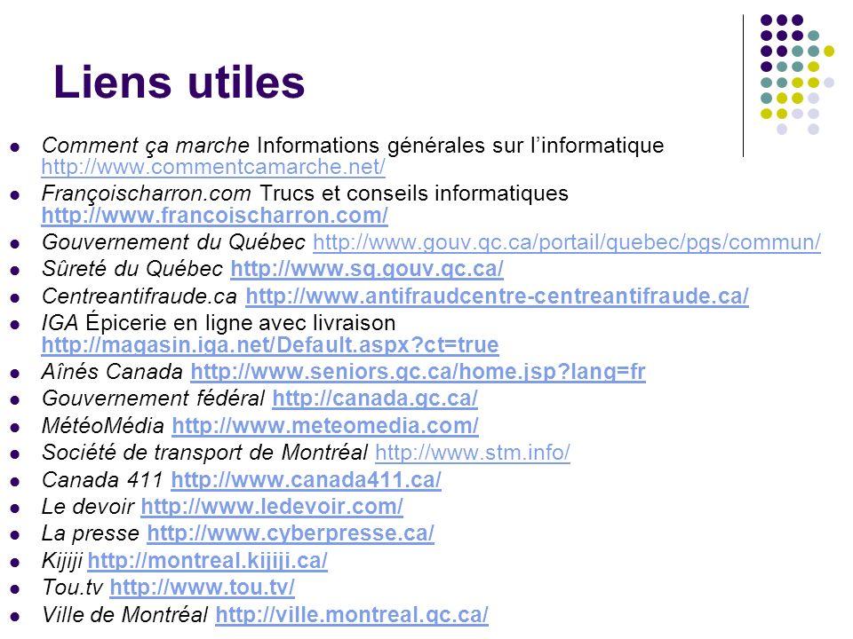 Liens utiles Comment ça marche Informations générales sur l'informatique http://www.commentcamarche.net/