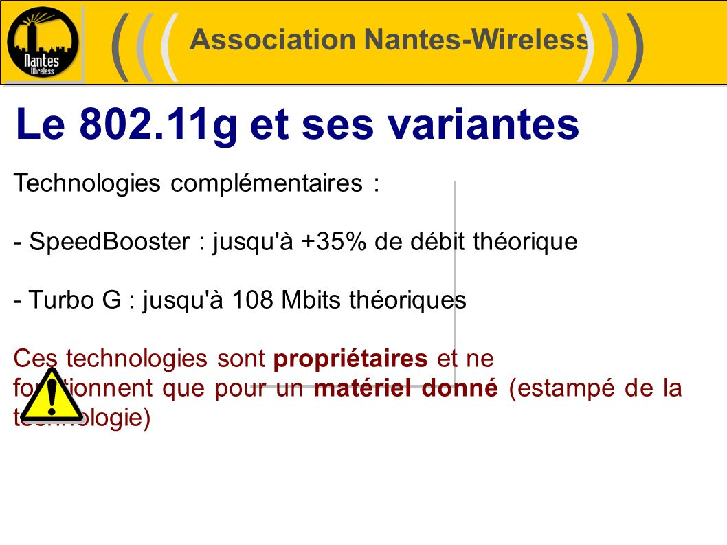 ((( ))) Le 802.11g et ses variantes Association Nantes-Wireless