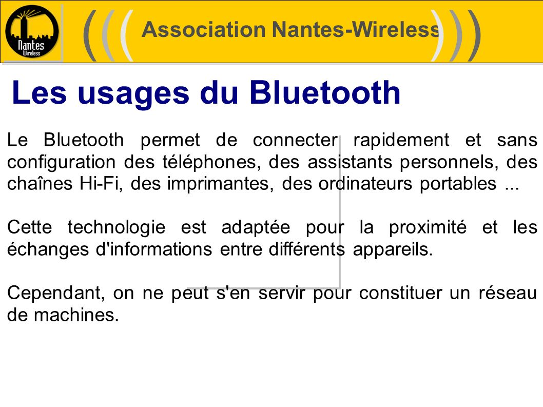 ((( ))) Les usages du Bluetooth Association Nantes-Wireless