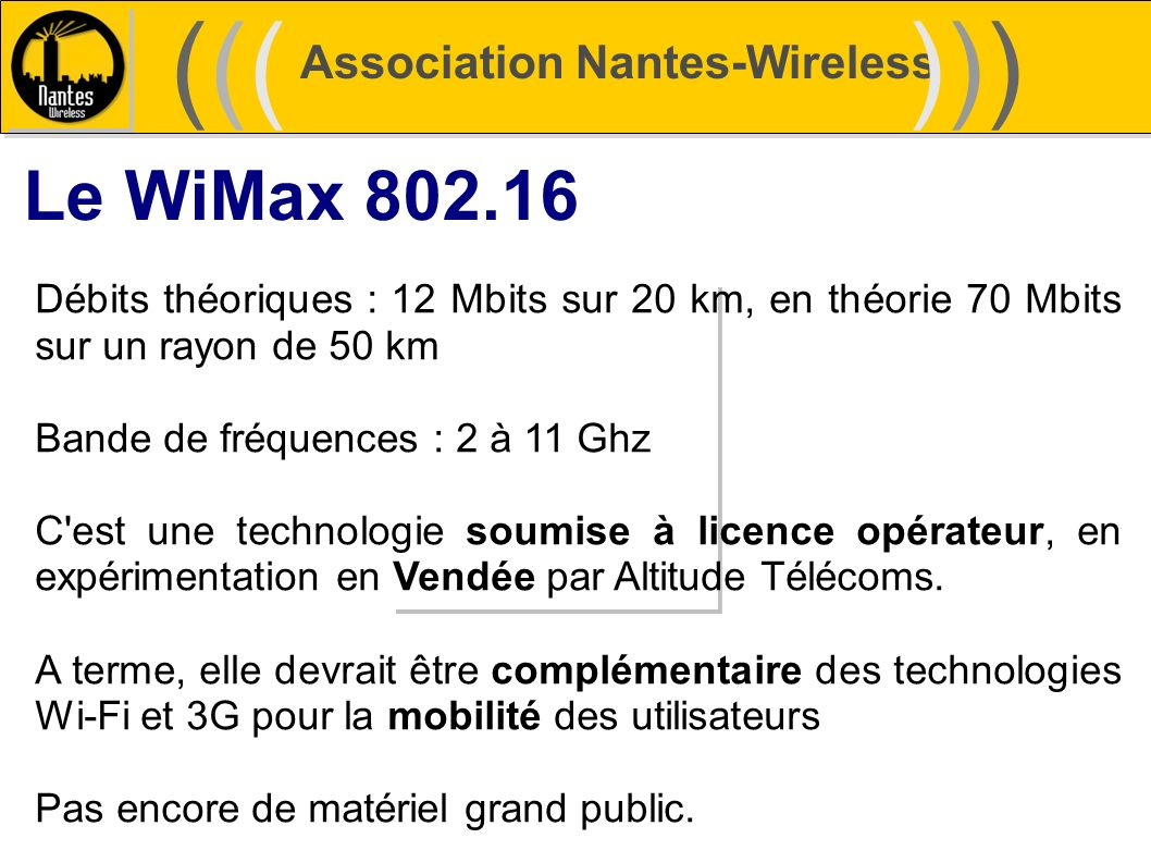 ((( ))) Le WiMax 802.16 Association Nantes-Wireless