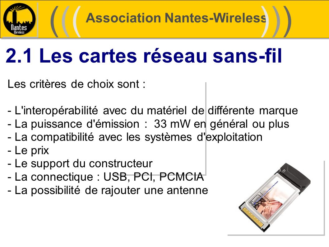 ((( ))) 2.1 Les cartes réseau sans-fil Association Nantes-Wireless