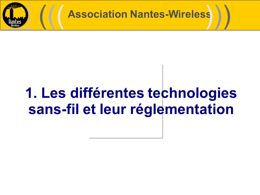 1. Les différentes technologies sans-fil et leur réglementation
