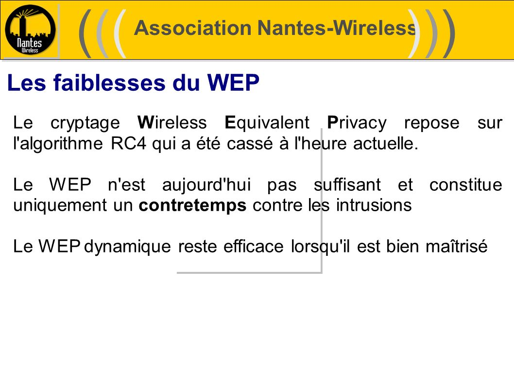 ((( ))) Les faiblesses du WEP Association Nantes-Wireless