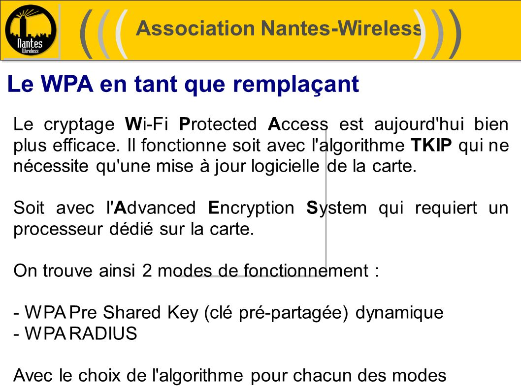 ((( ))) Le WPA en tant que remplaçant Association Nantes-Wireless