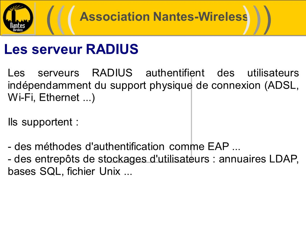 ((( ))) Les serveur RADIUS Association Nantes-Wireless