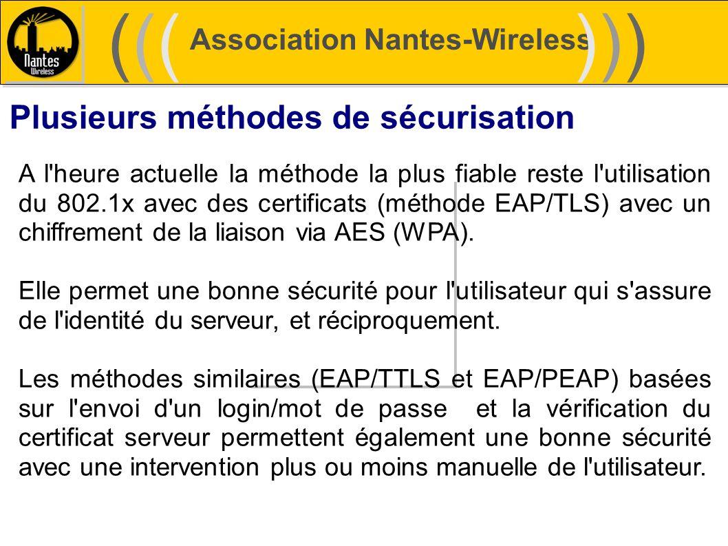((( ))) Plusieurs méthodes de sécurisation Association Nantes-Wireless