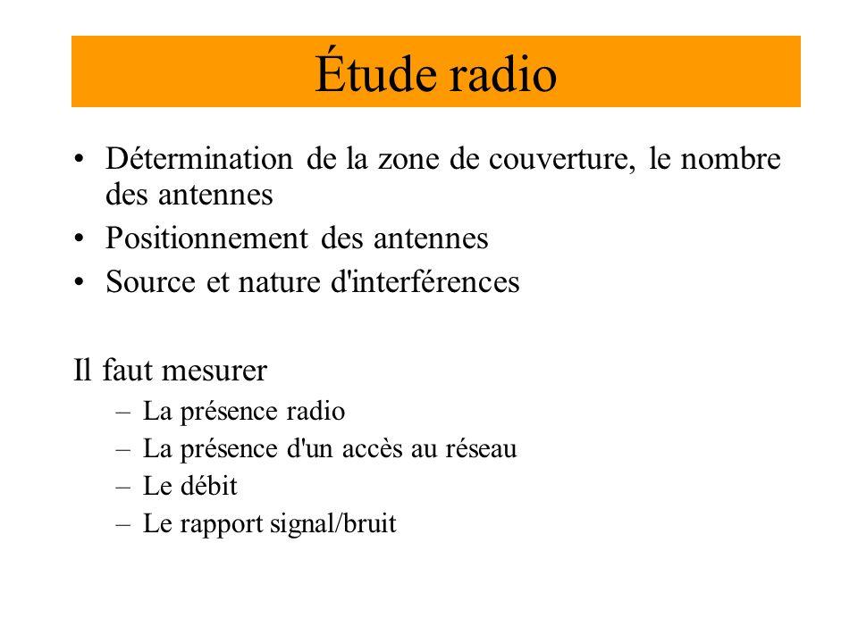 Étude radio Détermination de la zone de couverture, le nombre des antennes. Positionnement des antennes.