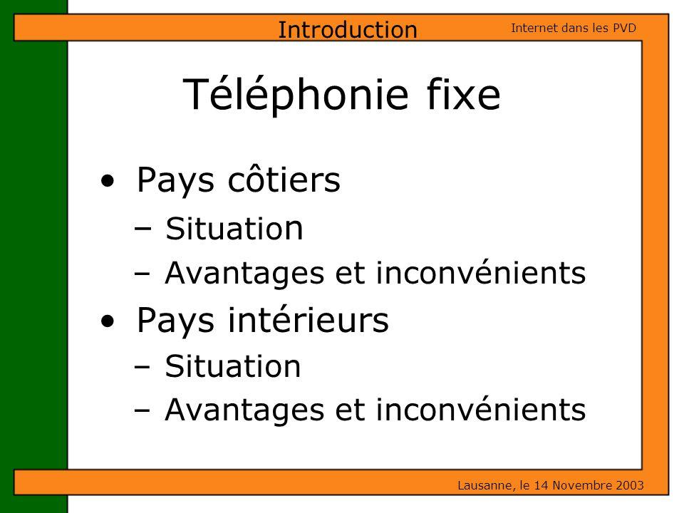 Téléphonie fixe Pays côtiers Pays intérieurs Situation