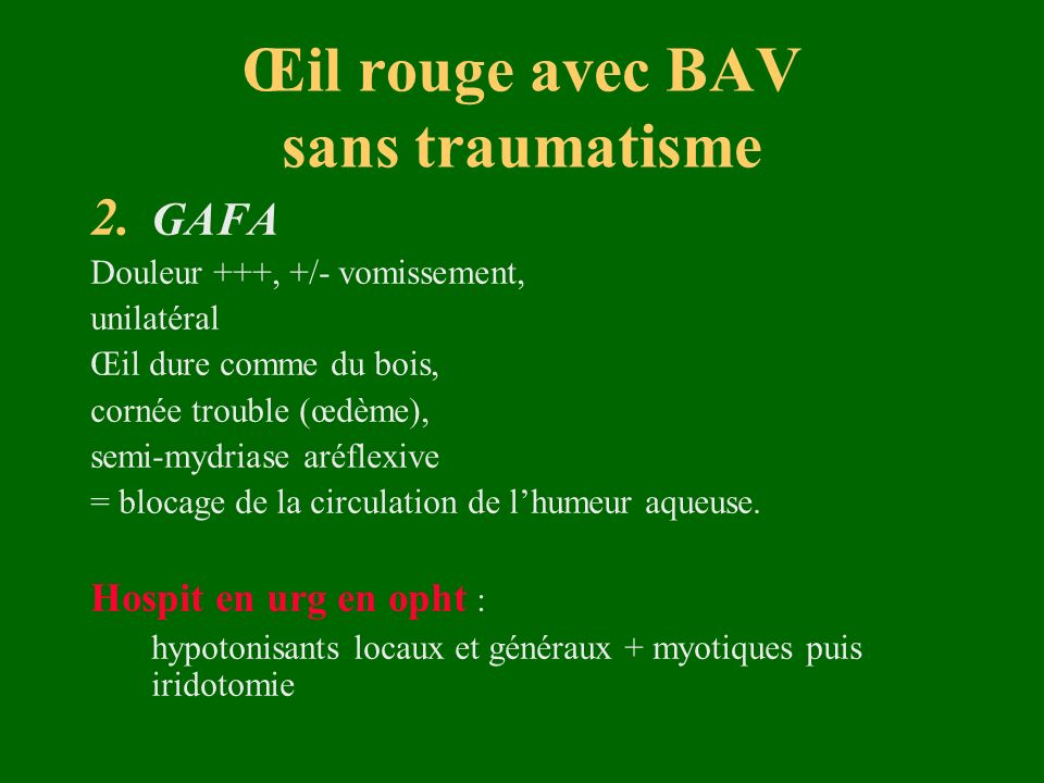 Œil rouge avec BAV sans traumatisme