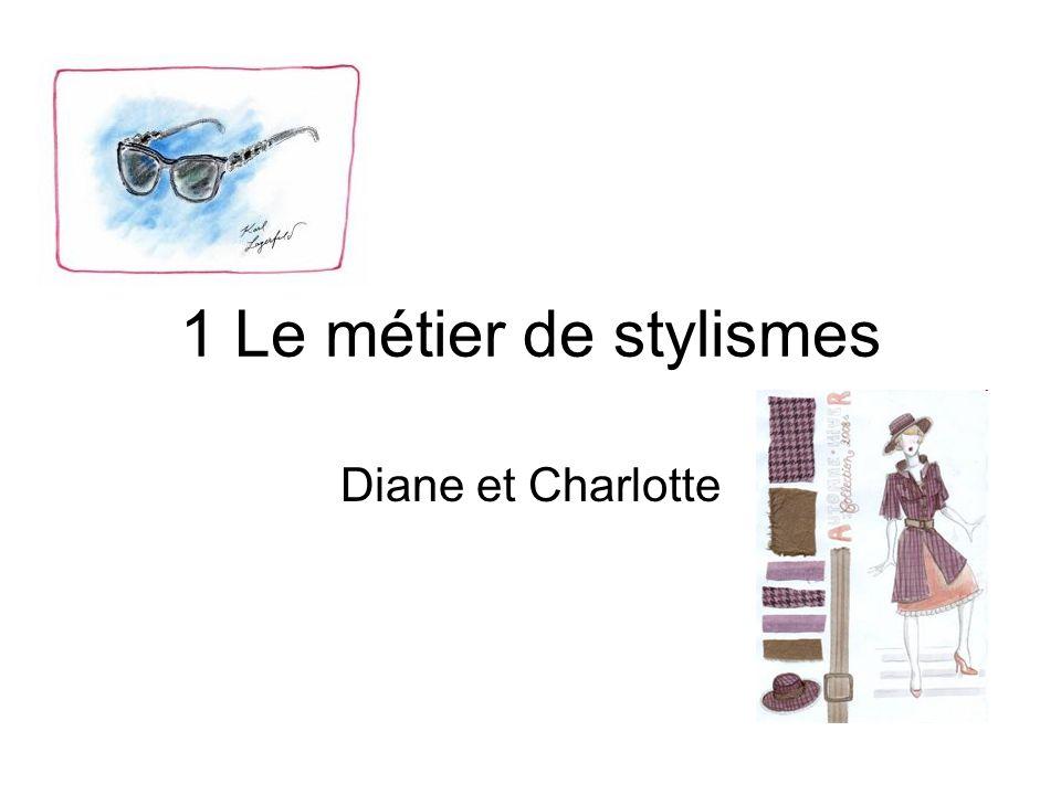 1 Le métier de stylismes Diane et Charlotte