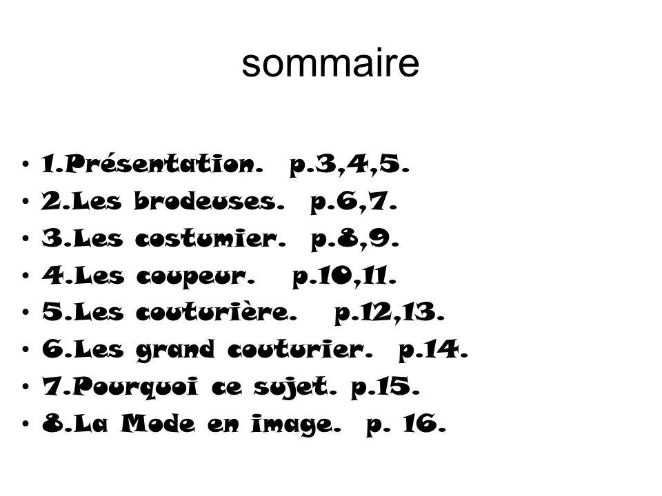 sommaire 1.Présentation. p.3,4,5. 2.Les brodeuses. p.6,7.