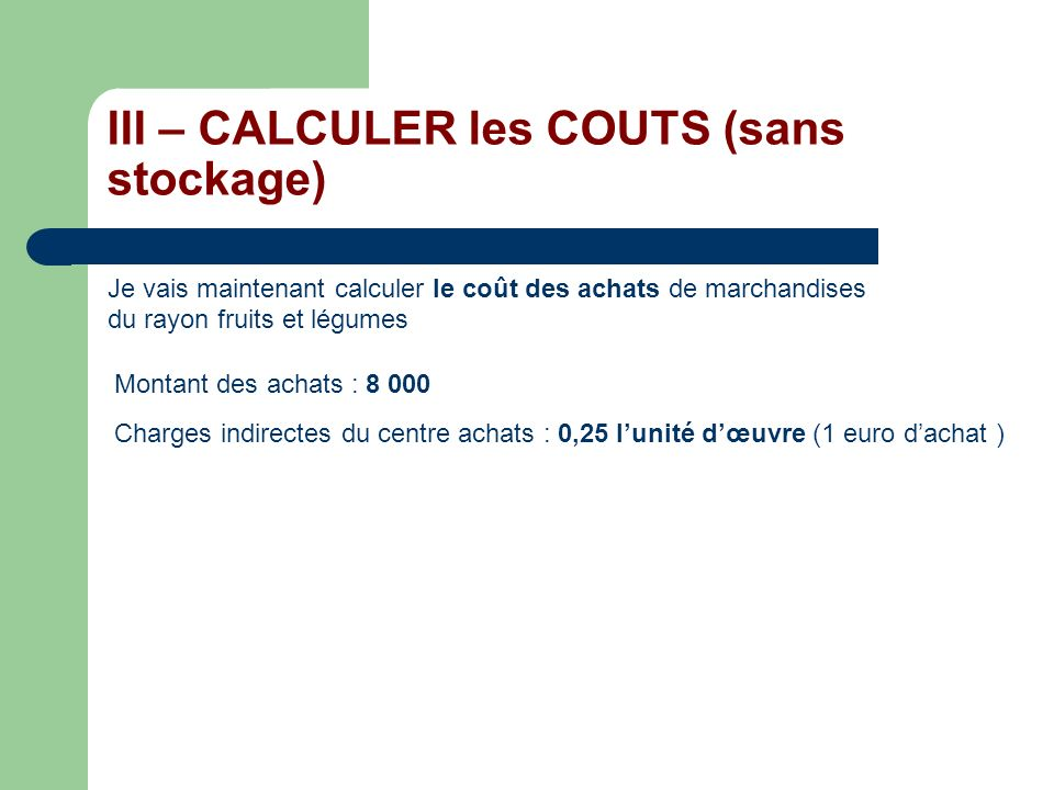 III – CALCULER les COUTS (sans stockage)