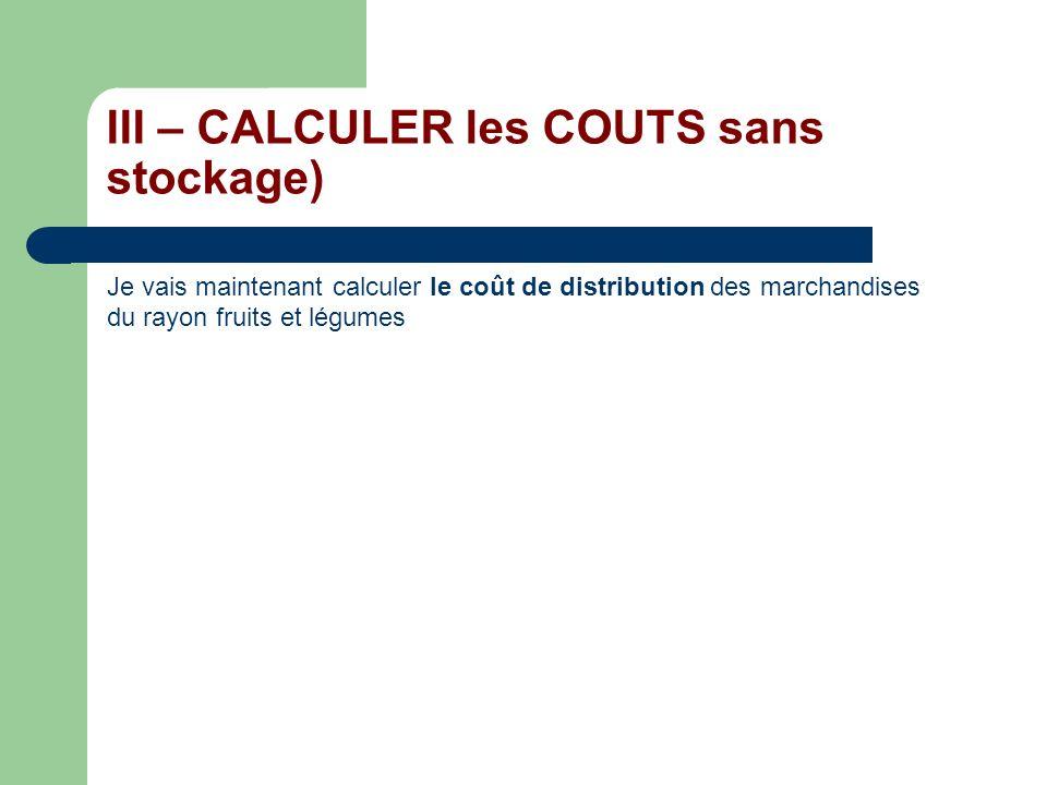 III – CALCULER les COUTS sans stockage)