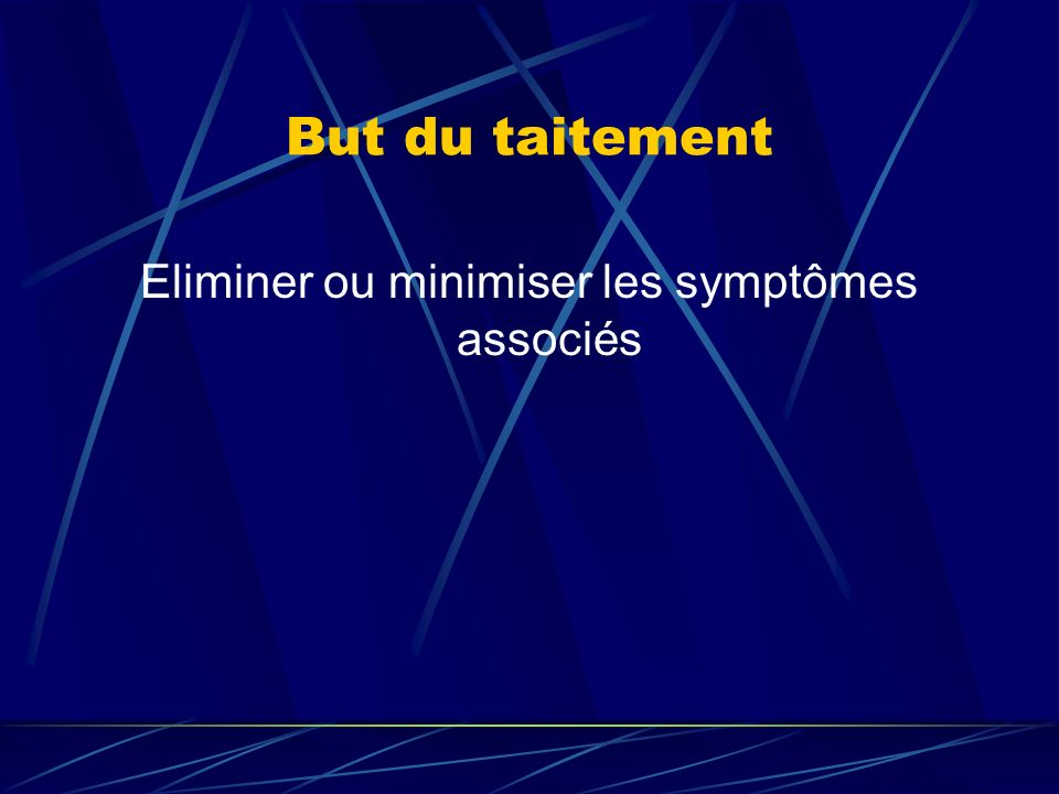 Eliminer ou minimiser les symptômes associés