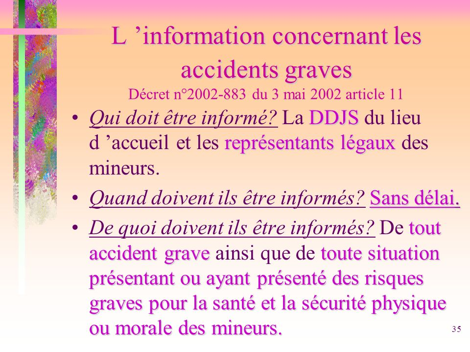L 'information concernant les accidents graves Décret n°2002-883 du 3 mai 2002 article 11