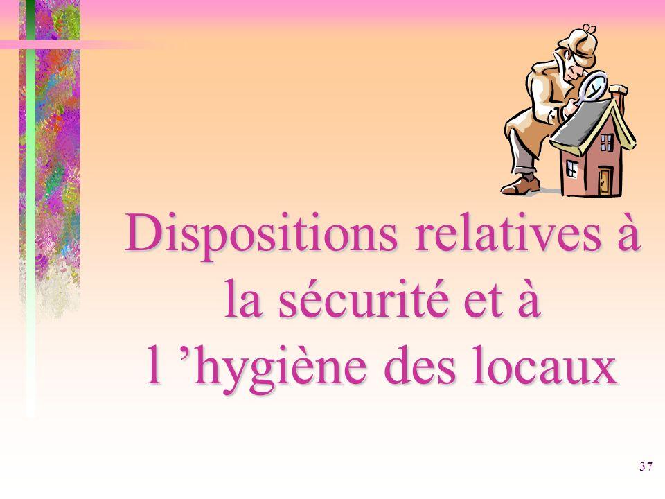 Dispositions relatives à la sécurité et à l 'hygiène des locaux