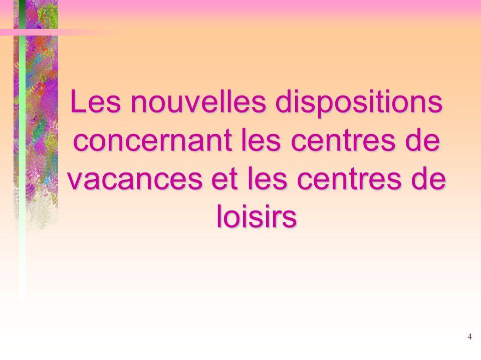 Les nouvelles dispositions concernant les centres de vacances et les centres de loisirs