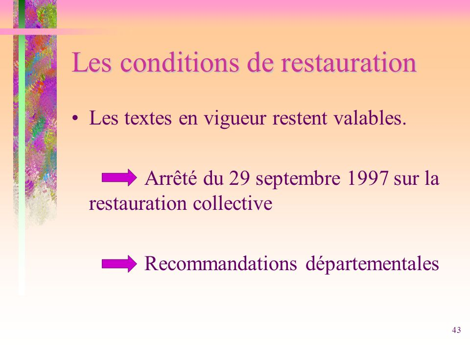 Les conditions de restauration