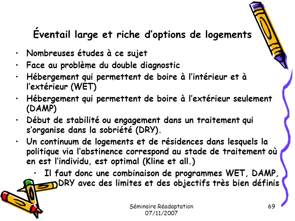 Éventail large et riche d'options de logements