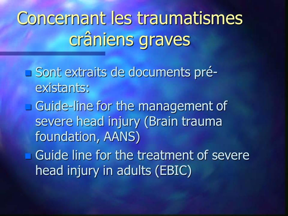 Concernant les traumatismes crâniens graves