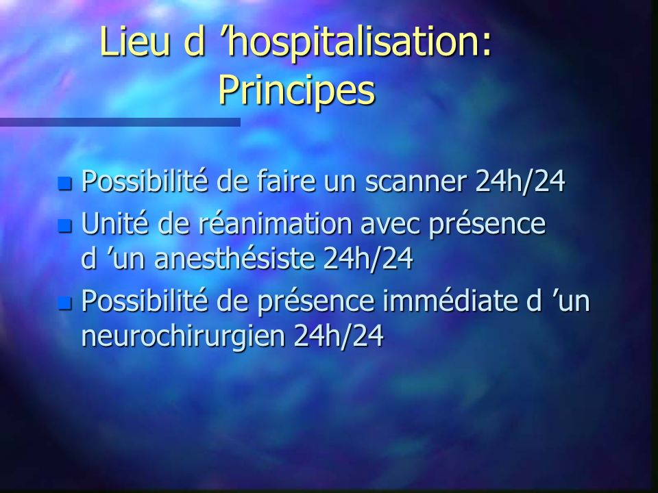 Lieu d 'hospitalisation: Principes