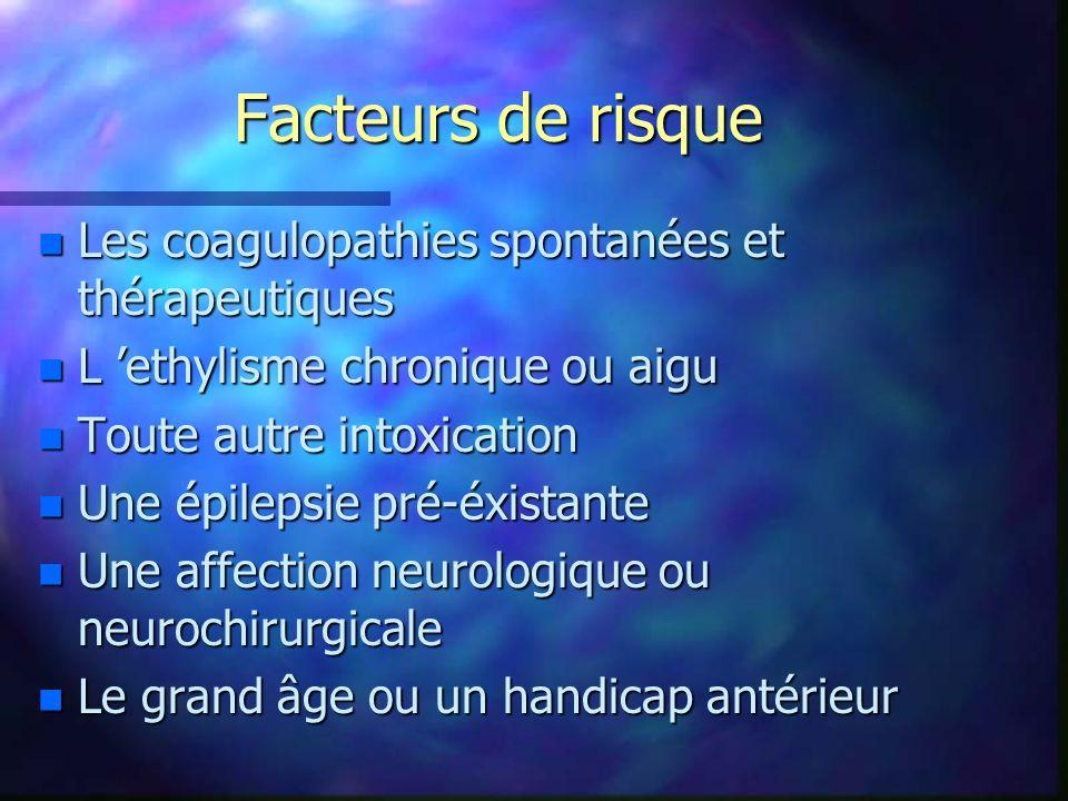 Facteurs de risque Les coagulopathies spontanées et thérapeutiques