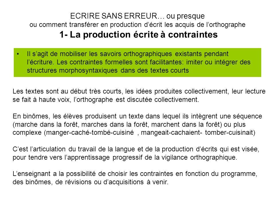ECRIRE SANS ERREUR… ou presque ou comment transférer en production d'écrit les acquis de l'orthographe 1- La production écrite à contraintes