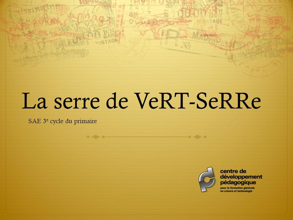 La serre de VeRT-SeRRe SAE 3e cycle du primaire