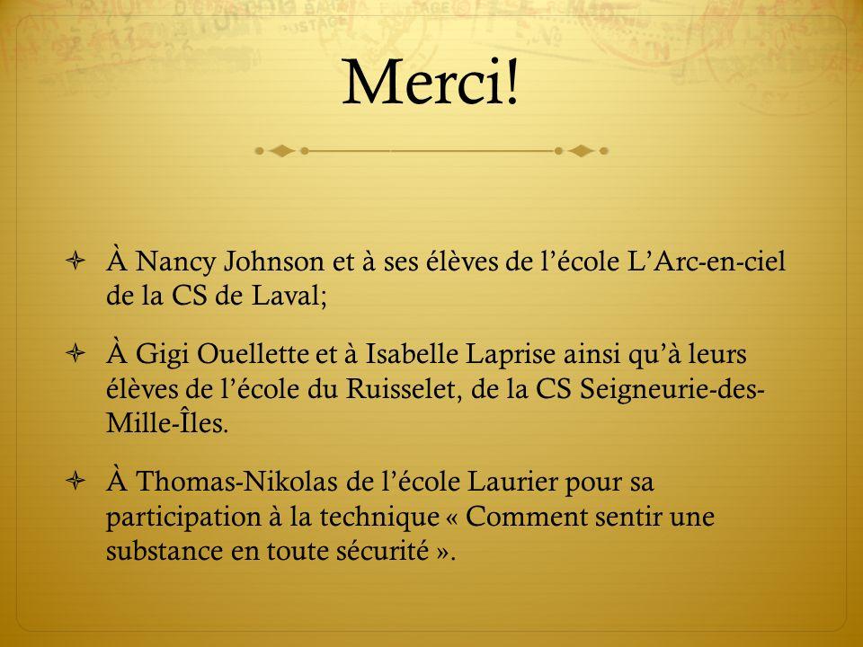 Merci! À Nancy Johnson et à ses élèves de l'école L'Arc-en-ciel de la CS de Laval;