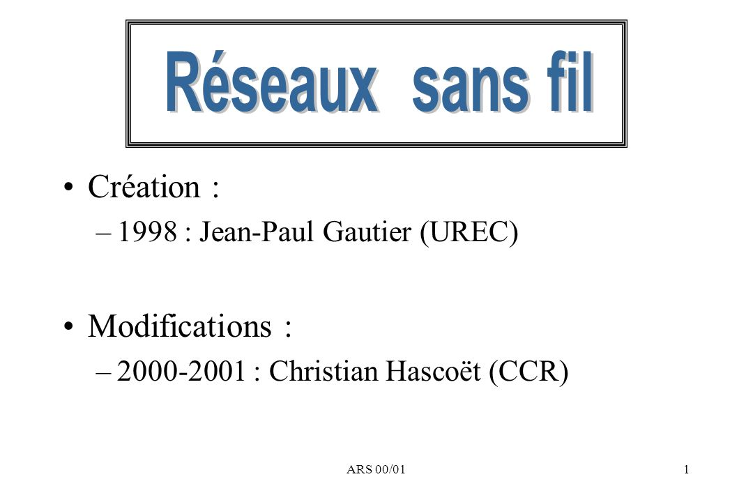 Réseaux sans fil Création : Modifications :