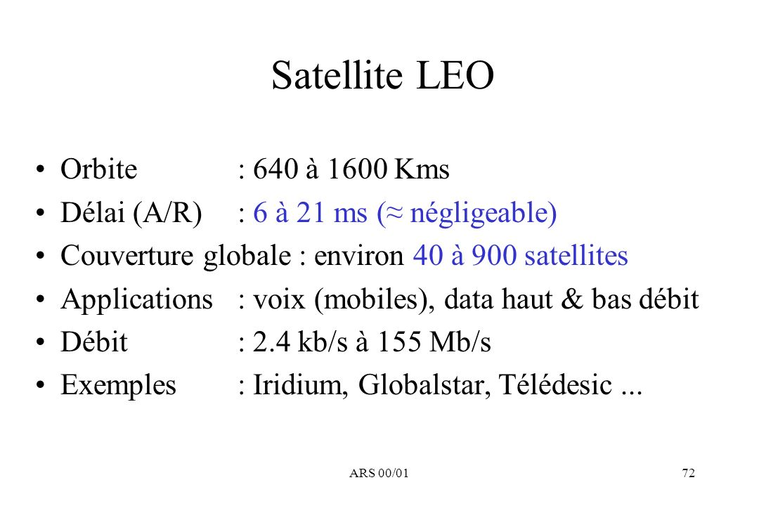 Satellite LEO Orbite : 640 à 1600 Kms
