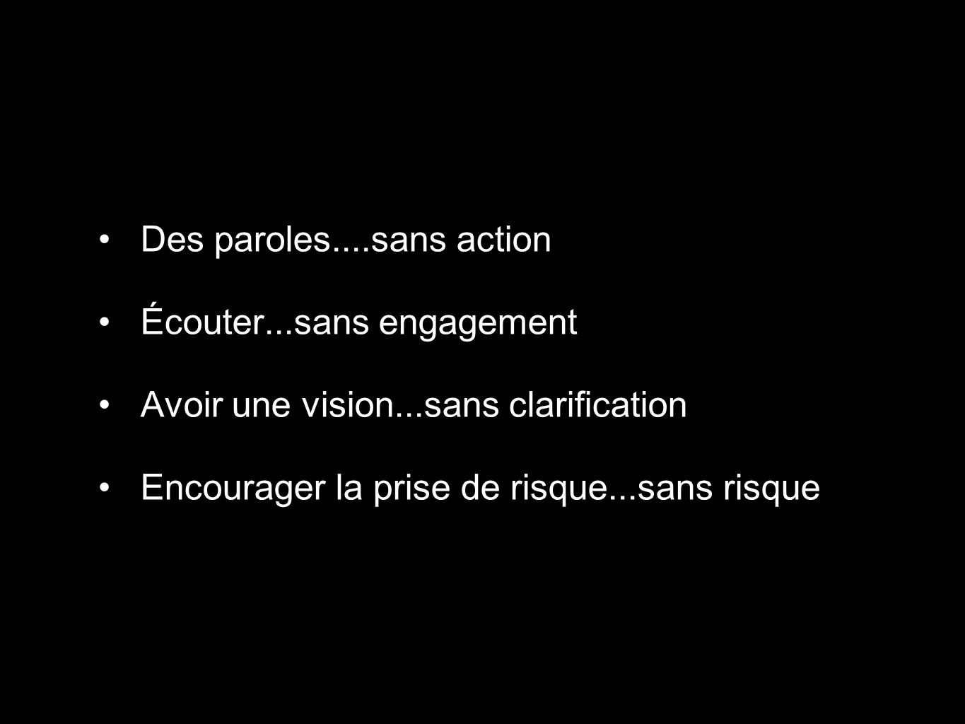 Des paroles....sans action Écouter...sans engagement