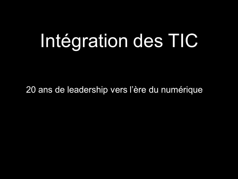 Intégration des TIC 20 ans de leadership vers l'ère du numérique