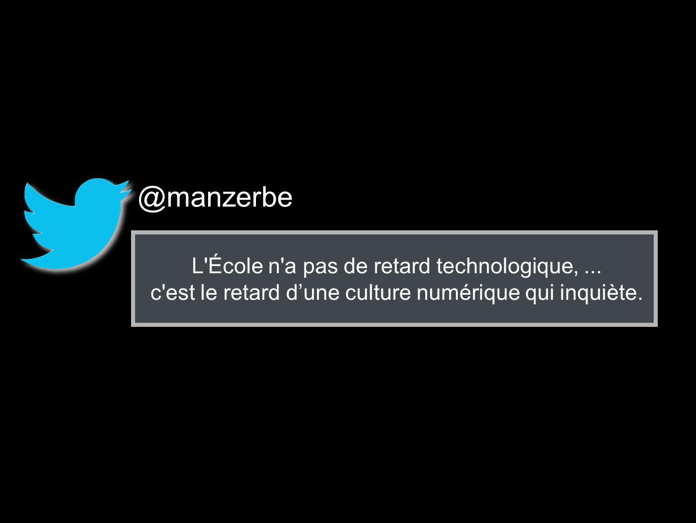 @manzerbe L École n a pas de retard technologique, ...