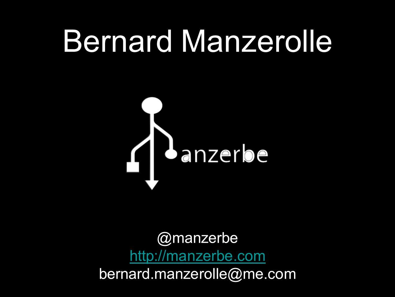 Bernard Manzerolle @manzerbe http://manzerbe.com