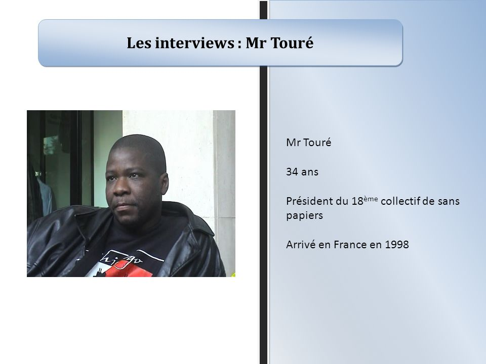 Les interviews : Mr Touré