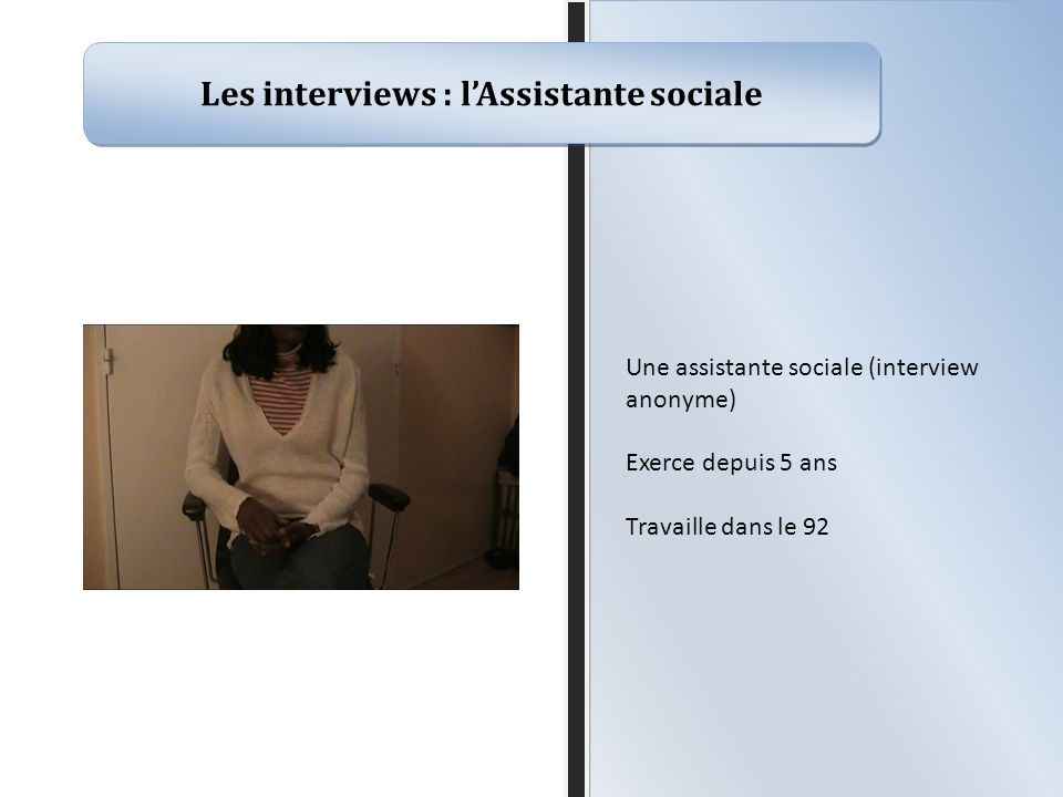 Les interviews : l'Assistante sociale