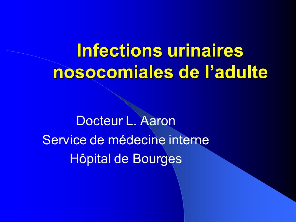 Infections urinaires nosocomiales de l'adulte