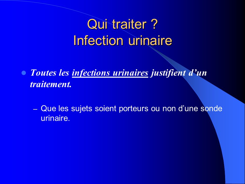 Qui traiter Infection urinaire