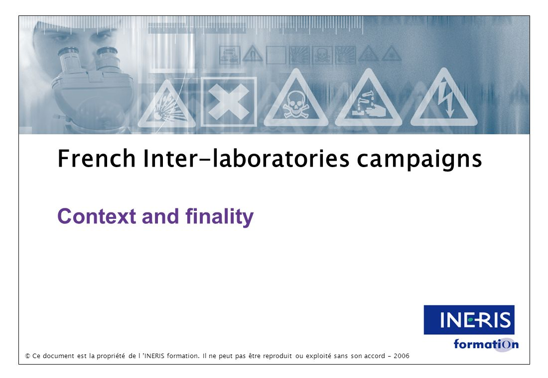 French Inter-laboratories campaigns Context and finality