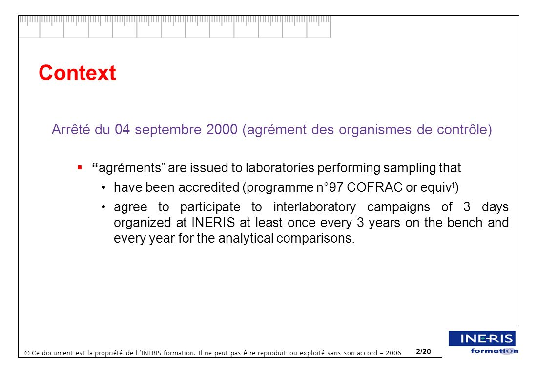 Context Arrêté du 04 septembre 2000 (agrément des organismes de contrôle) agréments are issued to laboratories performing sampling that.