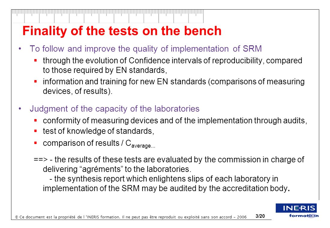 Finality of the tests on the bench